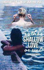 Shallow Love • jb by biebersharmony