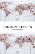 Omaha Preferences by acidmaloley