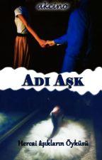 ADI AŞK... by akcino