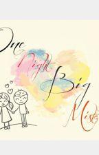 One night Big Mistake by MjSmith5