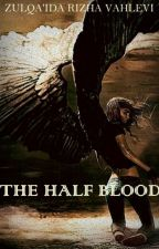 THE HALF BLOOD by ZRVAHLEVI