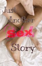 Just another Sex Story by JustLivingTheDream