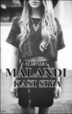 MALANDI KASI SIYA. (One shot) by KeanYuuki