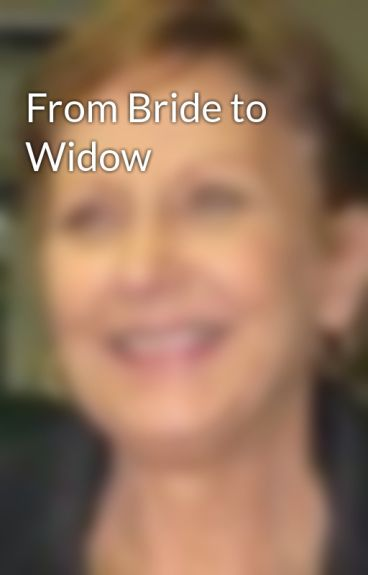 From Bride to Widow by CJHeck