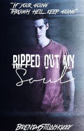 Ripped out my soul UNDER DEEP EDITING by BrendaStilinskixxx