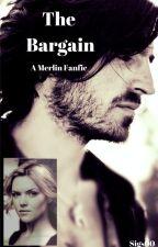The Bargain (Merlin fanfic) by gwainegetoutofmyway