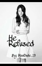 He Refused [DaraGon FanFic] [Completed] by MissDude_18