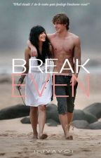 BREAKEVEN (Volume 1) by YayoiRJ