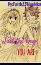 Just the way you are ( a nalu fanfiction) by Philippines25Dixon