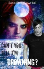 Can't You Tell I'm Drowning? (Teacher/Student Frerard) by SweetFatalDownfall