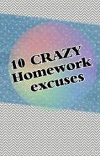 10 crazy homework excuses by disgurlisfrance