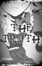 The Truth (Kuroshitsuji fanfic) by RaNdOmGiRlLASZL