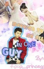 Married To An All In One Guy ~KP~ (On-going) by kpop_princess