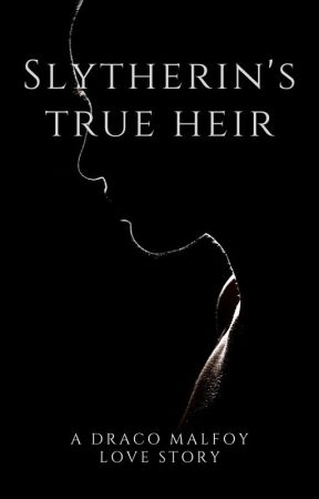 slytherin's true heir /Draco Malfoy Love by fridaostman