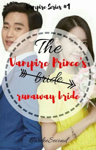 The Vampire Prince's Runaway Bride ( Slow Update )