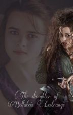 The daughter of Bellatrix Lestrange by xXmereltjeXx
