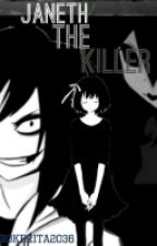 Janeth The Killer (EDITANDO) by Rokerita_2036