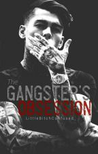 The Gangster's Obsession by LittleBitchConfused
