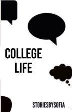 College Life by storiesbysofia