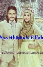 Ana Uhibbuki Fillah by khadijahramadhani