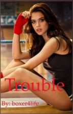 Trouble by boxer4life