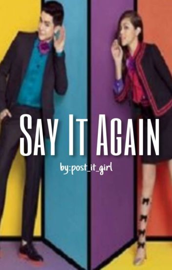 SAY IT AGAIN (Aldub x Maiden Love Story)