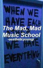 The Mad, Mad Music School || yoonseok.ff by aestheticyoongi