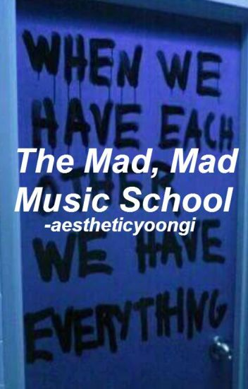 The Mad, Mad Music School || yoonseok.ff