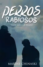 Perros rabiosos by MarineChinaski