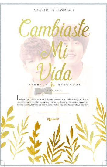 Cambiaste Mi Vida©   Kyuwook   EDITANDO