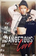 Dangerous Love [Malay] On Hold by woshi_ain