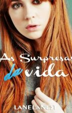 As surpresas da vida(completa)  by lanelane51