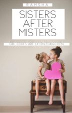 Sisters after Misters  by Ramshaaaaa