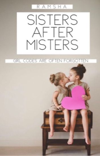 Sisters after Misters
