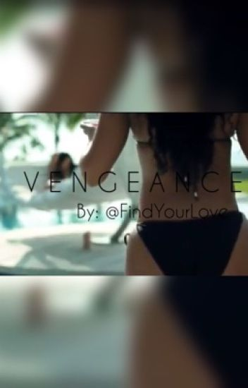 Vengeance (August Alsina Love Story)