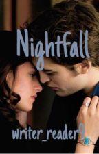 Nightfall (Twilight Fanfiction) by kathryn_1013