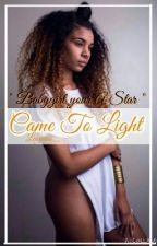 Came To Light by Laciaaa_
