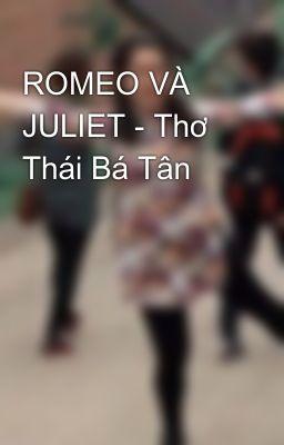 Đọc truyện ROMEO VÀ JULIET - Thơ Thái Bá Tân