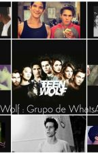 Teen Wolf : Grupo de Whatsapp by Amar_es_gratis_