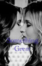 Something Great (Karmy) by Just4FunLoL