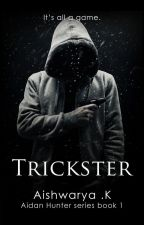Trickster [Trickster series book 1]   Wattys2016 by Winter-Soldier
