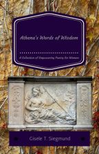 Athena's Words of Wisdom: Empowering Poetry for Women by darkfaery3