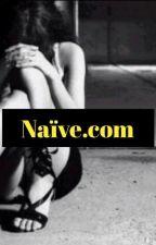 Naïve.com by My_ChocolatBlanc1