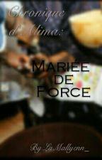 Chronique d'Alima : Mariée de force by LaMallyenn_