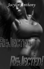 Re-Jected! REJECTED!    BWWM by JocylinAnthony