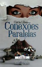 Conexões Paralelas ( COMPLETA) by CintiaLilian