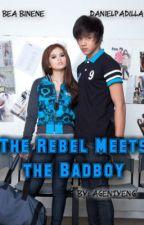 The Rebel meets The Badboy (BeaNiel FF) by AgentYeng