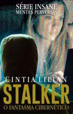 STALKER - O Fantasma cibernético ( Em Revisão E Edição ) by CintiaLilian
