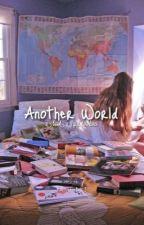 Another World [Scorose] by radicalls
