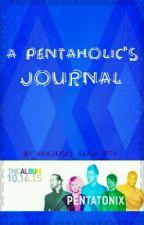 A Pentaholic's Journal by I_AVIously_love_PTX